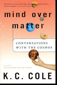 Mind Over Matter: Conversations with the Cosmos