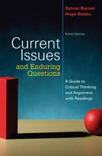Current Issues and Enduring Questions : A Guide to Critical Thinking and Argument, with Readings