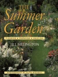 Summer Garden : Planning, Preparing, Enjoying