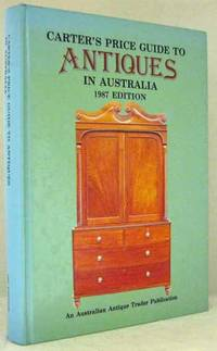 Carter's Price Guide to Antiques in Australia 1987 Edition by Carter, A - 1987