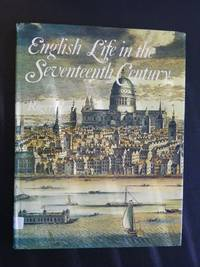 English Life in the Seventeenth Century (English Heritage)