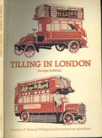 Tilling in London - A History of Thomas Tilling's London Motorbus Operations.