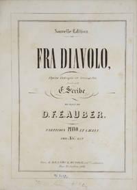 [AWV 18]. Fra Diavolo, Opéra Comique en 3 Actes, Paroles de M. E. Scribe... Partition Piano et Chant. Prix. 15f. Net... Nouvelle Edition. [Piano-vocal score]