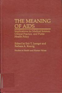 The Meaning of AIDS: Implications for Medical Science, Clinical Practice, and Public Health Policy