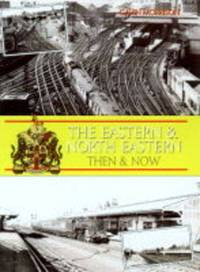 Eastern and North Eastern, Then and Now