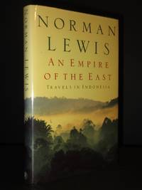 An Empire of the East: Travels in Indonesia [SIGNED]