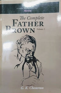 The Complete Father Brown:  Volume 1