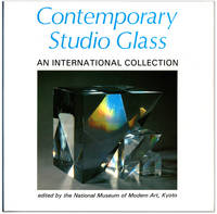 Contemporary Studio Glass. An International Collection.