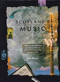 image of Scotland's Music: A History of the Traditional and Classical Music of Scotland from Early Times to the Present Day