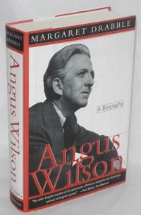 Angus Wilson; a biography