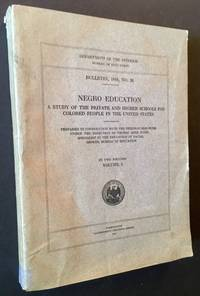 Negro Education: A Study of the Private and Higher Schools for Colored People in the United States