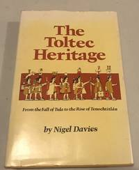 The Toltec Heritage: From the Fall of Tula to the Rise of Tenochtitlan (The Civilization of the American Indian series ; v. 153)