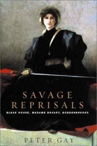 Savage Reprisals : Bleak House  Madame Bovary  Buddenbrooks