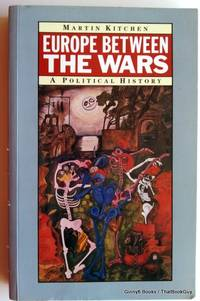 Europe Between the Wars: A Political History by  Kitchen Martin - Paperback - 1988 - from ThatBookGuy and Biblio.com