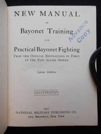 New Manual of Bayonet Training and Practical Bayonet Fighting, From the Official Regulations in...