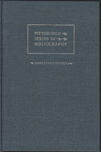 James Gould Cozzens: A Descriptive Bibliography (Pittsburgh Series in Bibliography)