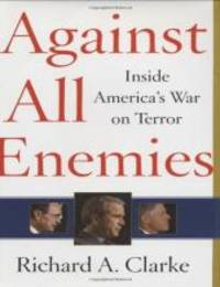 Against All Enemies : Inside America's War on Terror by Richard A. Clarke - First Edition - 2004 - from Nagimpex (SKU: NB2362)