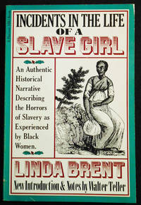 image of Incidents in the Life of a Slave Girl; Linda Brent; Edited by L. Maria Child; New Introduction and Notes by Walter Teller