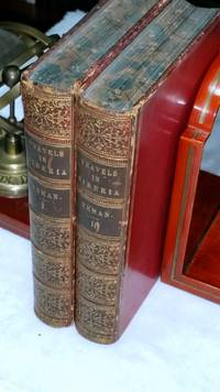 Travels In Siberia:  Including Excursions Northwards, Down the Obi, to the Polar Circle, and Southwards to The Chinese Frontier (Two Volumes)
