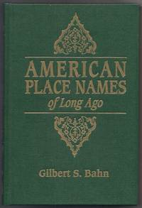 American Place Names of Long Ago A Republication of the Index to Cram's