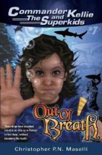 Commander Kellie and the Superkids Vol. 7: Out of Breath by Christopher P. N. Maselli - 2012-03-09