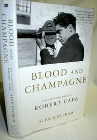 image of Blood and Champagne; The Life and Times of Robert Capa