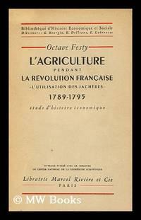 L' Agriculture Pendant La Revolution Francaise : L'Utilisation Des Jacheres, 1789-1795 : Etude...