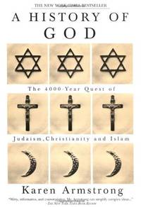 image of A History of God: The 4,000-Year Quest of Judaism, Christianity, and Islam (Armstrong, Karen)