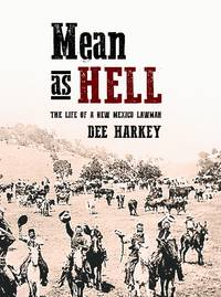 image of Mean as Hell: The Life of a New Mexico Lawman