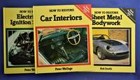 How to restore electrical & ignition Systems;  How to Restore Car Interiors; How to Restore Sheet Metal Work [ 3 Matching Volumes Nos 1, 2 and 6 from the Series }