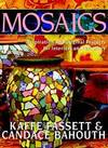 image of Mosaics: Inspiration And Original Projects For Interiors And Exteriors