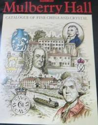 image of Mulberry Hall: Catalogue of Fine China and Crystal Catalogue Plus Price  List