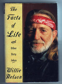 The Facts of Life and Other Dirty Jokes by  Willie Nelson - Signed First Edition - 2002 - from Collectible Book Shoppe and Biblio.co.uk