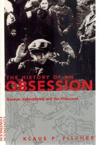 HISTORY OF AN OBSESSION German Judeophobia and the Holocaust