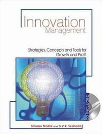 Innovation Management : Strategies, Concepts and Tools for Growth and Profit