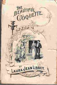 The Beautiful Coquette Or, the Love That Won Her