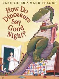 How Do Dinosaurs Say Goodnight? by Yolen, Jane; Yolen, Jane - 2000