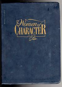 Women of Character: Ninety Days of Inspirational Readings to Affirm, Strengthen and Encourage the...