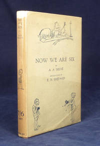 Now We Are Six. With Decorations by Ernest Shepard.