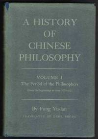 HISTORY OF CHINESE PHILOSOPHY Volume 1: the Period of the Philosophers  (From the Beginnings to Circa 100 B. C. )