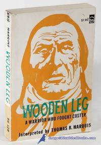 Wooden Leg: A Warrior who Fought Custer (Bison Book #126)