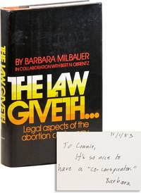 The Law Giveth: Legal Aspects of the Abortion Controversy [Inscribed & Signed]
