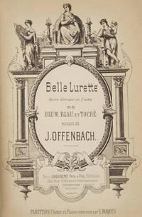 Belle Lurette Opéra-Comique en 3 actes de Blum, Blau et Toché... Partition Chant et Piano transcrite par L. Roques. [Piano-vocal score]