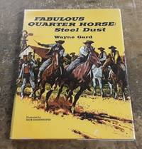 image of Fabulous Quarter Horse: Steel Dust The True Account of the Most Celebrated  Texas Stallion