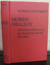 Morris Hillquit: A Political History of an American Jewish Socialist
