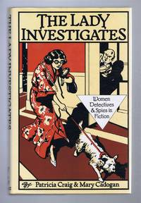 The Lady Investigates, Women Detectives & Spies in Fiction