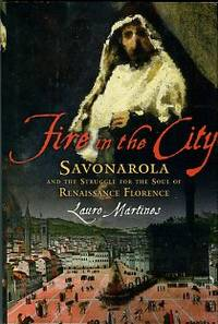 image of Fire In The City: Savonarola And The Struggle For The Soul Of Renaissance Florence