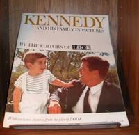 KENNEDY AND HIS FAMILY IN PICTURES BY THE EDITORS OF LOOK