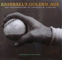Baseball's Golden Age: The Photographs of Charles M Conlon
