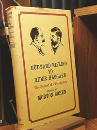 Rudyard Kipling to Rider Haggard: The Record of a Friendship